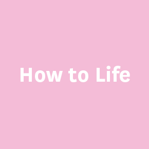 How to Life